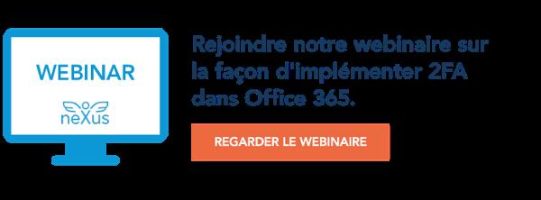 Rejoindre notre webinaire sur la façon d'implémenter 2FA dans Office 365