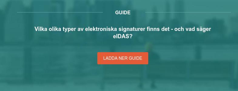 Guide Vilka olika typer av elektroniska signaturer finns det - och vad säger eIDAS? Ladda ner guide